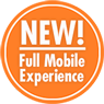 New! Full Mobile Experience.